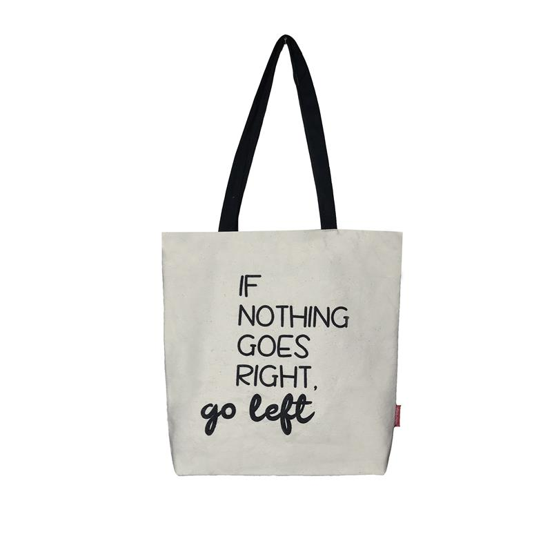 "Bolsa Grande ""IF NOTHING GOES RIGHT, GO LEFT"""
